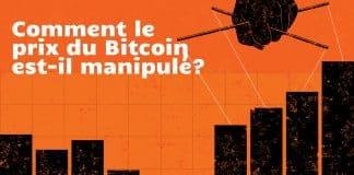 Comment le prix du bitcoin est-il manipulé ?